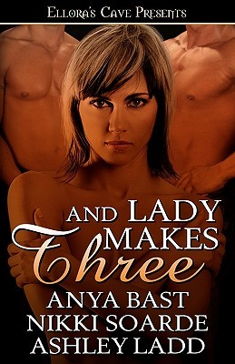And Lady Makes Three by Anya Bast
