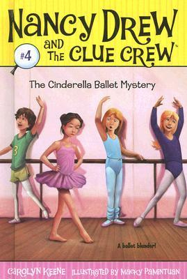 The Cinderella Ballet Mystery (Nancy Drew and the Clue Crew, #4)