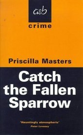Download online for free Catch The Fallen Sparrow (DI Joanna Piercy #2) PDF