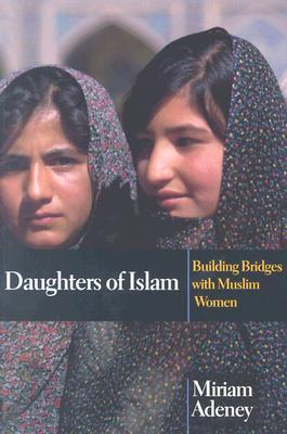 Daughters of Islam by Miriam Adeney