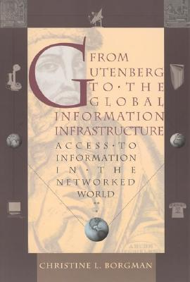 From Gutenberg to the Global Information Infrastructure: Access to Information in the Networked World