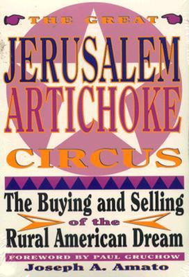 Great Jerusalem Artichoke Circus: The Buying and Selling of the Rural American Dream