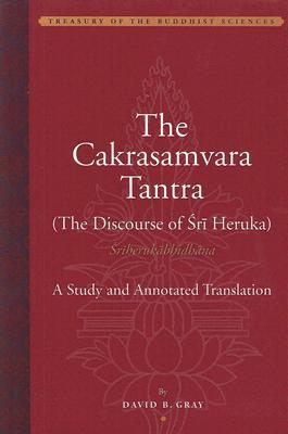 The Cakrasamvara Tantra by David B. Gray