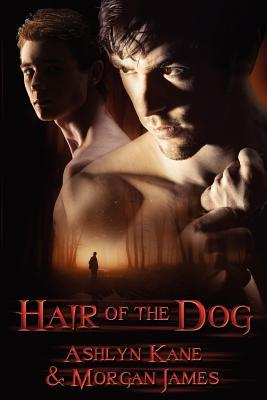 Hair of the Dog by Ashlyn Kane