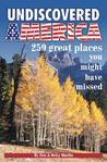 Undiscovered America: 250 Great Places You Might Have Missed