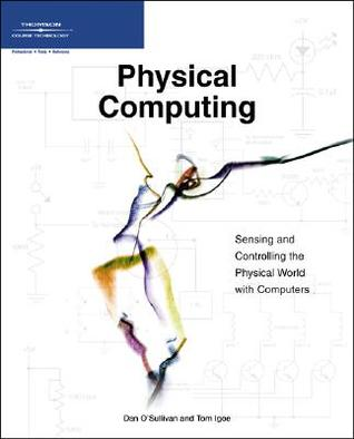 Physical Computing by Dan O'Sullivan