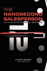 The Nanosecond Salesperson: Like the One Minute Salesperson - Only Faster