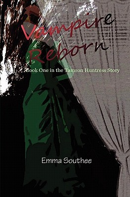Vampire Reborn: Book One in the Tamson Huntress Story (Revised Second Edition)