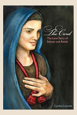 The Cord: The Love Story of Salmon and Rahab