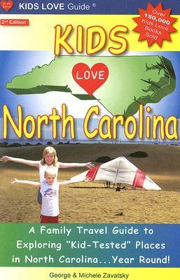 Kids Love North Carolina: A Family Travel Guide to Exploring Kid-Tested Places in North Carolina...Year Round!