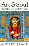 Art and Soul: Notes on Creating