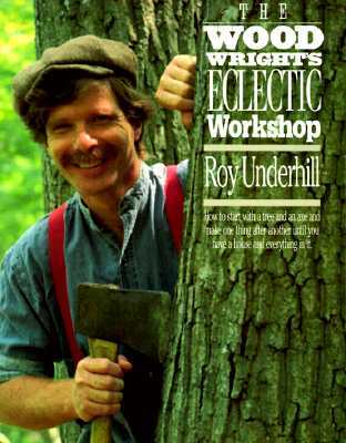 The Woodrights Eclectic Workshop by Roy Underhill