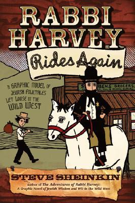 Rabbi Harvey Rides Again by Steve Sheinkin