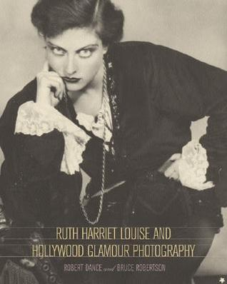 Ruth Harriet Louise and Hollywood Glamour Photography by Robert Dance