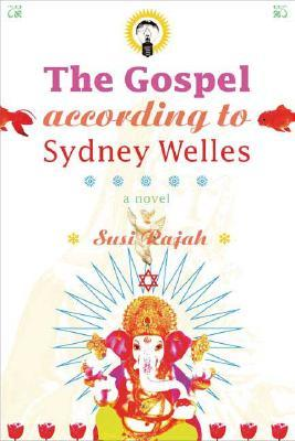 The Gospel According to Sydney Welles by Susi Rajah