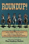 Roundup!: Western Writers of America Present Great Stories of the West from Today's Leading Western Writers