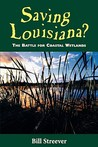 Saving Louisiana?: The Battle for Coastal Wetlands