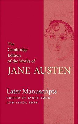 Later Manuscripts: Lady Susan, the Watsons, Sanditon And Other Writings