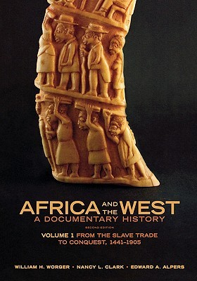 Africa and the West: A Documentary History, Volume 1: From the Slave Trade to Conquest, 1441-1905