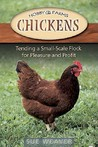 Chickens: Tending A Small-Scale Flock For Pleasure And Profit