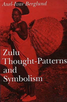 zulu thought patterns and symbolism by axel ivar berglund