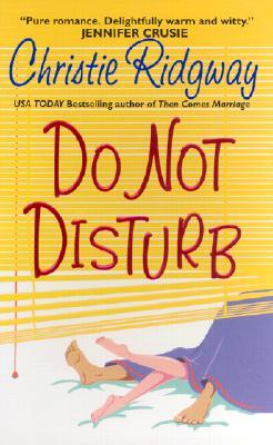 Do Not Disturb by Christie Ridgway