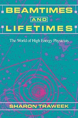 Beamtimes and Lifetimes: The World of High Energy Physicists
