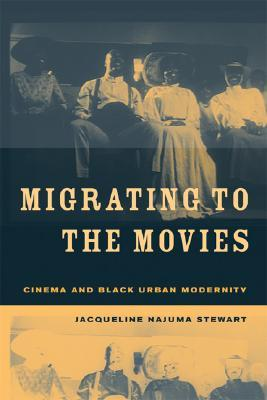 Migrating to the Movies by Jacqueline Stewart