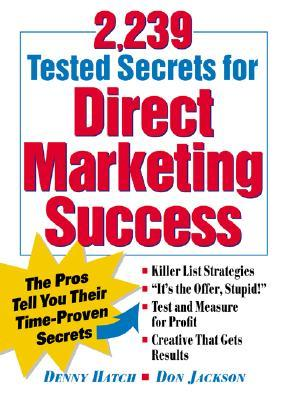 2,239 Tested Secrets for Direct Marketing Success by Denny Hatch