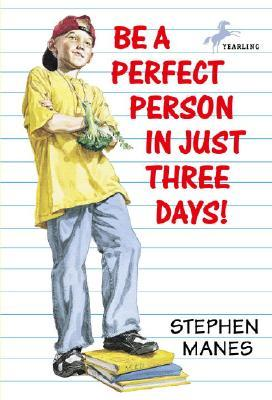 Be a Perfect Person in Just Three Days by Stephen Manes