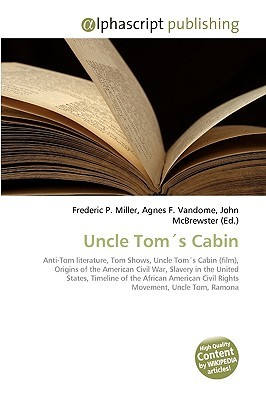 Uncle Toms Cabin by Frederic P.  Miller