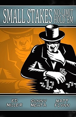 Small Stakes No-Limit Hold'em by Ed Miller
