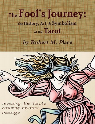 The Fool's Journey by Robert Michael Place