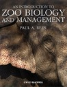 An Introduction to Zoo Biology and Management by Paul A. Rees