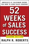 52 Weeks of Sales Success: America's #1 Salesman Shows You How to Send Sales Soaring!