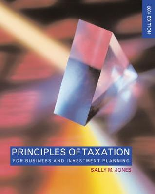 Principles of Taxation for Business and Investment Planning, 2004 Edition
