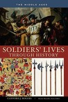 Soldiers' Lives Through History by Clifford J. Rogers
