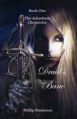 Druid's Bane (The Arkaelyon Chronicles, #1)