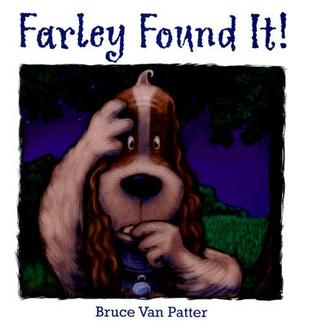 Farley Found It! by Bruce Van Patter