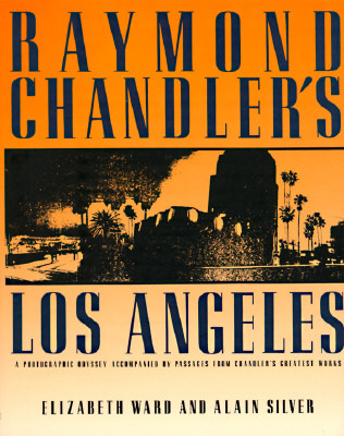Raymond Chandler's Los Angeles by Alain Silver