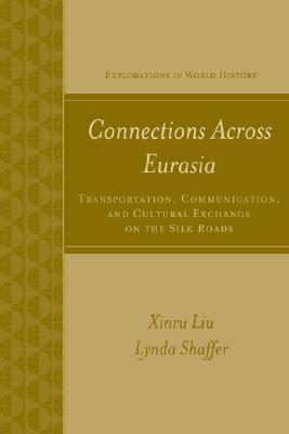 Connections Across Eurasia: Transportation, Communication, and Cultural Exchange on the Silk Road