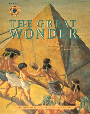The Great Wonder: The Building of the Great Pyramid