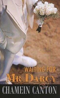 Waiting for Mr. Darcy by Chamein Canton