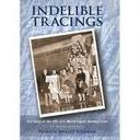 Indelible Tracings by Patricia Shelley Bushman