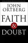 Faith & Doubt by John Ortberg