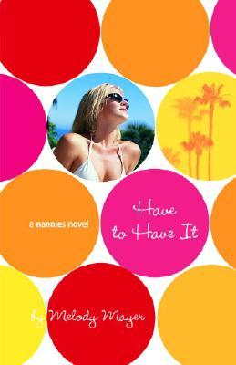 Have to Have It by Melody Mayer