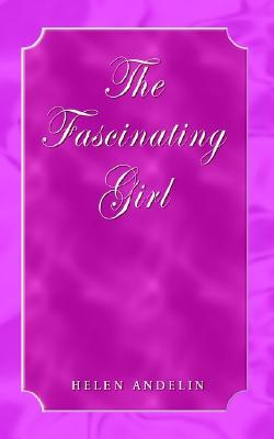 The Fascinating Girl by Helen B. Andelin