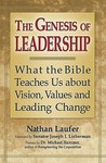 The Genesis of Leadership: What the Bible Teaches Us about Visions, Values and Leading Change