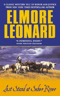 Last Stand at Saber River by Elmore Leonard
