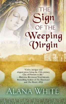 Book cover: The Sign of the Weeping Virgin by Alana White